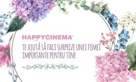 HAPPYCINEMA® te ajută să faci surprize unei femei importante pentru tine