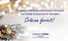 Crăciun fericit! Cătălin Toma – președinte Consiliul Județean Vrancea